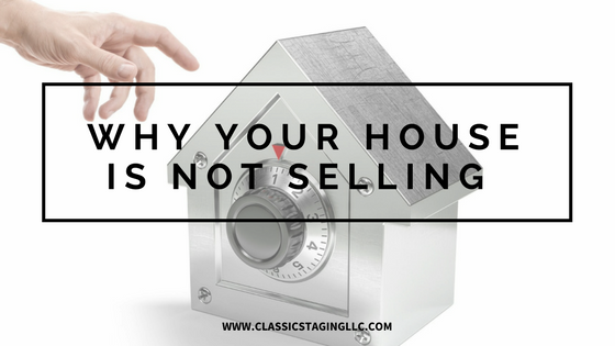 Why Your House is Not Selling!